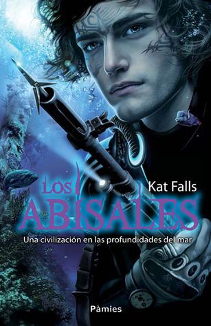 Los Abisales (Dark Life, #1)