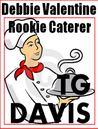 Debbie Valentine, Rookie Caterer