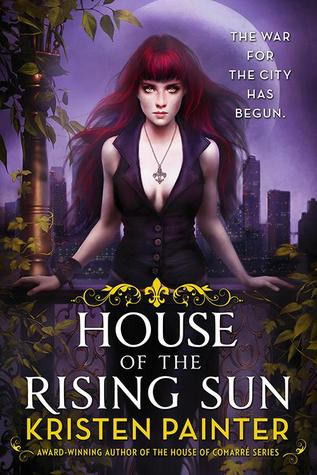 Release Day Review: House of the Rising Sun by Kristen Painter