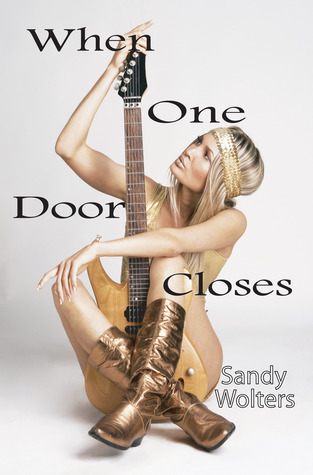 When One Door Closes by Sandy Wolters