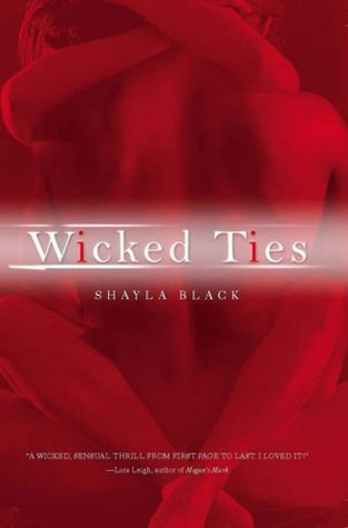 Wicked Ties - Book 1 Wicked Lovers Series - Shayla Black