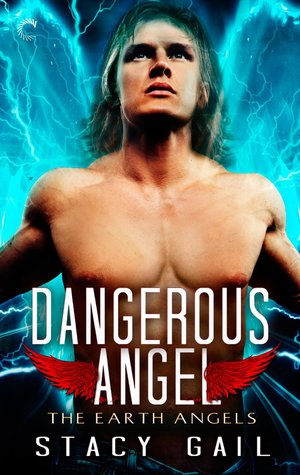 Dangerous Angel (Earth Angels, #4)