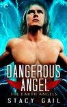 Dangerous Angel (Earth Angels, #4)