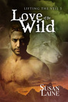 Love of the Wild (Lifting the Veil #4)
