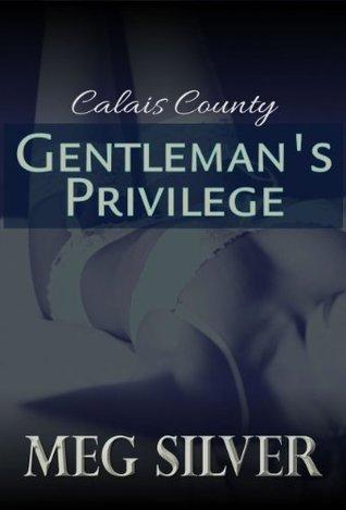 Gentleman's Privilege (Calais County)