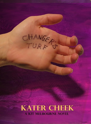 Changer's Turf by Kater Cheek