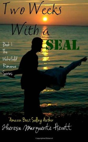 Two Weeks with a Seal (The Wakefield Romance, #1)