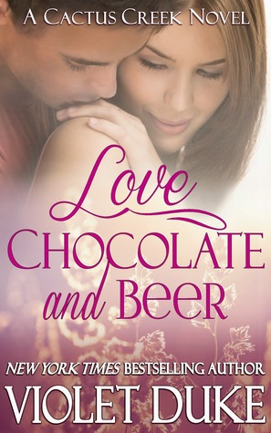 Love, Chocolate and Beer (Cactus Creek, #1)