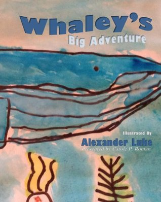 Whaley's Big Adventure: Presented by Carole P. Roman