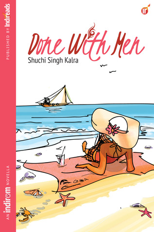 Done With Men by Shuchi Singh Kalra