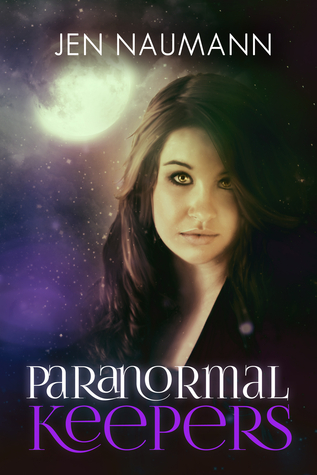 Paranormal Keepers by Jen Naumann