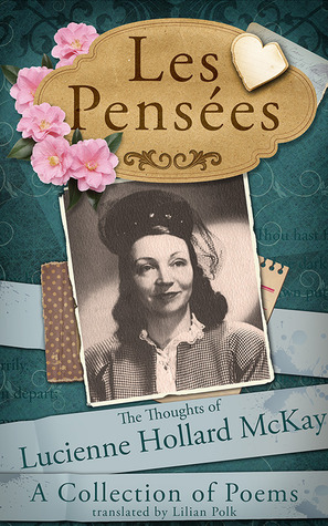 Les Pensees: The Thoughts of Lucienne Hollard McKay