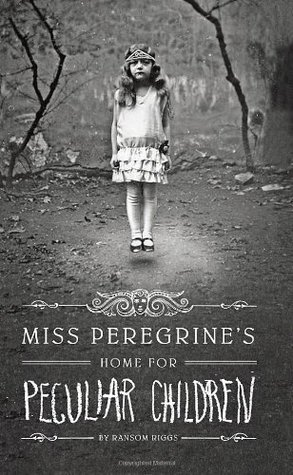 Miss Peregrine's Home for Peculiar Children (Miss Peregrine's Peculiar Children, # 1)