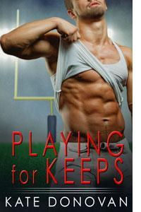 Playing for Keeps (Play Makers #2)