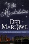 A Slight Miscalculation (A Half Moon House Short Story)