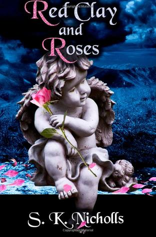 Red Clay and Roses by S.K. Nicholls