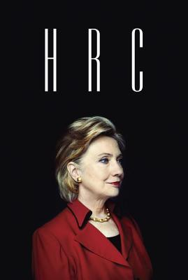 HRC: State Secrets and the Rebirth of Hillary Clinton by Jonathan Allen and Amie Parnes