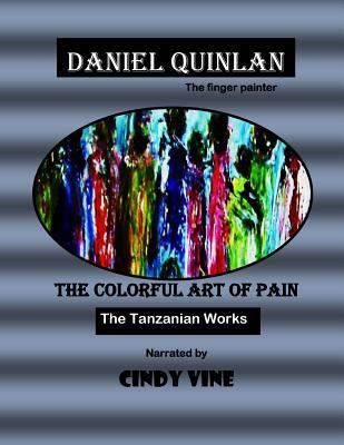 The Colorful Art of Pain by Cindy Vine