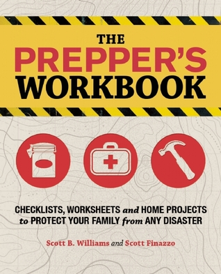 The Prepper's Workbook by Scott B. Williams