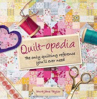 Quilt-opedia by Laura Jane Taylor