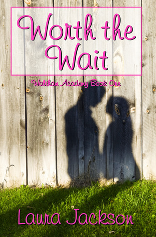 Worth the Wait (Waltham Academy, #1)