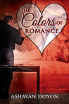 The Colors of Romance (A Valentine Rainbow)