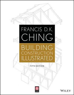 Building construction illustrated / Francis D.K. Ching