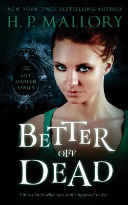 Better Off Dead (Lily Harper, #1)