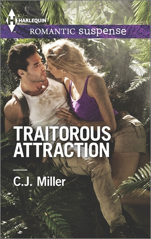Traitorous Attraction by C.J. Miller
