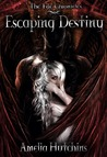 Escaping Destiny (The Fae Chronicles #3)