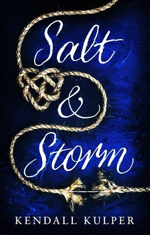 Book I Covet: Salt and Storm by Kendall Kulper