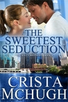 The Sweetest Seduction (Kelly Brothers, #1)