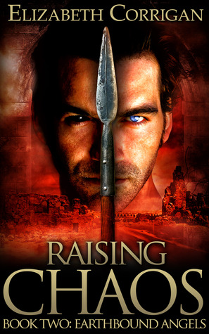 Raising Chaos (Earthbound Angels, #2)
