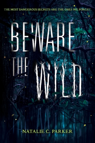Book I Covet: Beware the Wild by Natalie C. Parker