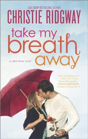 Take My Breath Away (Cabin Fever Novels)