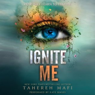 Ignite Me (Shatter Me #3)