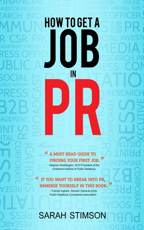 How to Get a Job in PR by Sarah Stimson