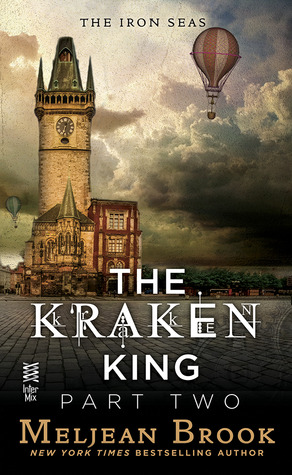 The Kraken King Part II: The Kraken King and the Abominable Worm (A Novel of the Iron Seas)