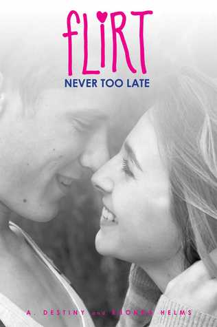 Never Too Late (Flirt, #2)