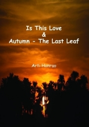 Is This Love & Autumn - The Last Leaf by Arti Honrao