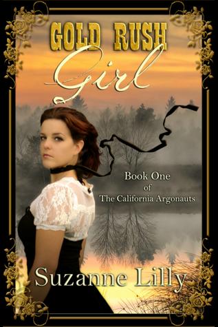 Gold Rush Girl Book One of the California Argonauts