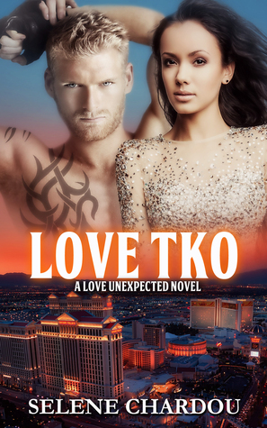 Love TKO (A Love Unexpected Novel, #1)