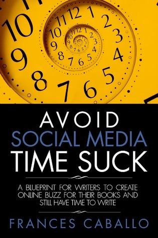 Avoid Social Media Time Suck by Frances Caballo