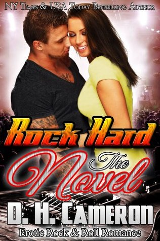Rock Hard - The Novel: Erotic Rock & Roll Romance