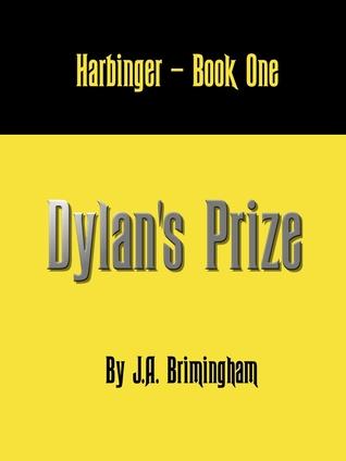 Dylan's Prize by J.A. Brimingham