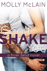 Can't Shake You (River Bend, #1)