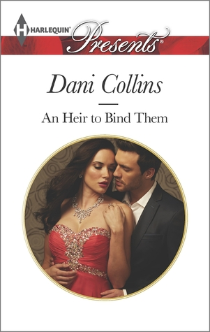 An Heir to Bind Them by Dani Collins
