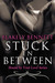 Stuck in Between (Bound by Your Love, #1)