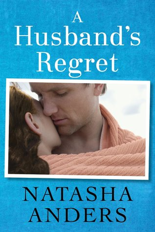 A Husband's Regret by Natasha Anders