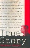 True Story: Murder, Memoir, Mea Culpa